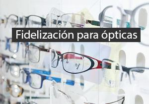 Fidelización para ópticas
