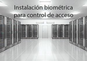 Instalación biométrica en control de acceso