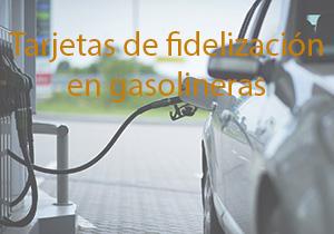 Tarjetas de fidelización en gasolineras
