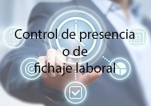 control de presencia o de fichaje laboral
