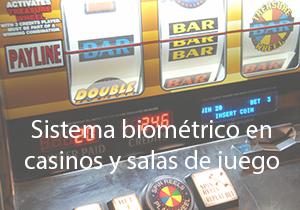 sistema biometrico en casinos y salas de juego