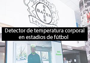 Detector de temperatura corporal en estadios de fútbol